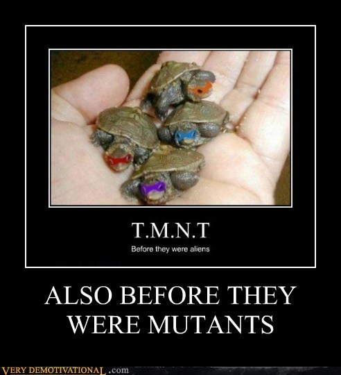 Aliens hilarious mutants TMNT turtles - 6162283776