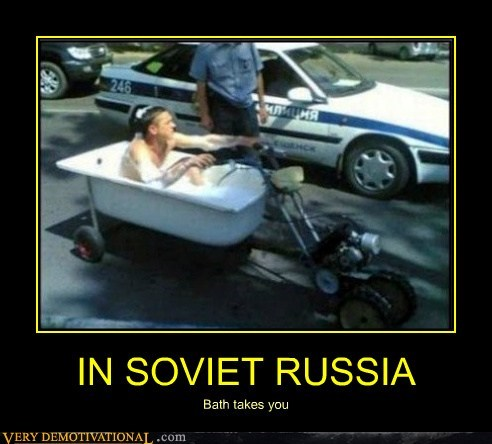 IN SOVIET RUSSIA Bath takes you