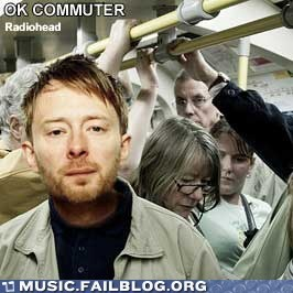 commute ok commuter ok computer pun radiohead Thom Yorke - 6165313536