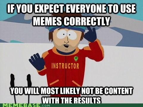 a bad time Memes ski instructor - 6166338816