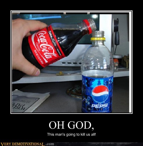 coke pepsi soda Terrifying - 6166780416