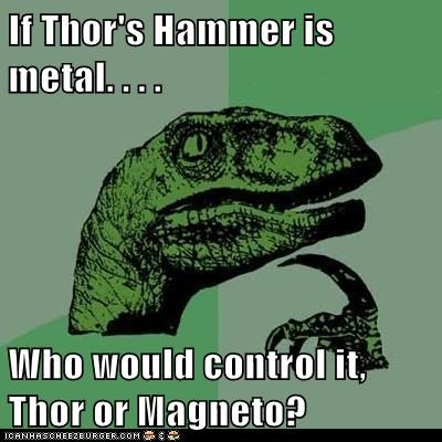 Hall of Fame,magnetic,Magneto,Memes,metal,philosoraptor,Thor,thors-hammer
