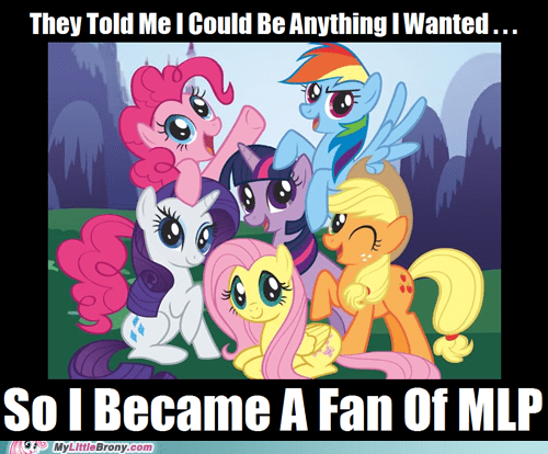 anything i wanted brony meme my little pony - 6169410560