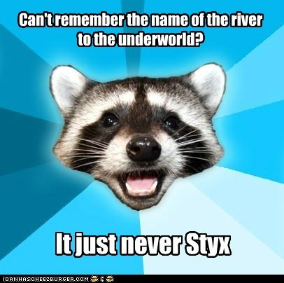 Can't remember the name of the river to the underworld? It just never Styx