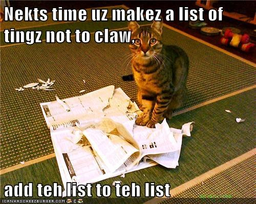 Nekts time uz makez a list of tingz not to claw, add teh list to teh list