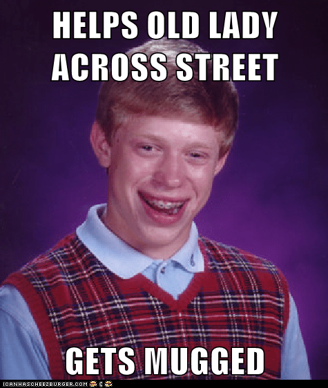 bad luck brian,Memes,mugged,old lady,street