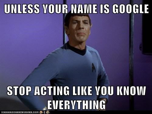 google know it all Leonard Nimoy Spock Star Trek stop