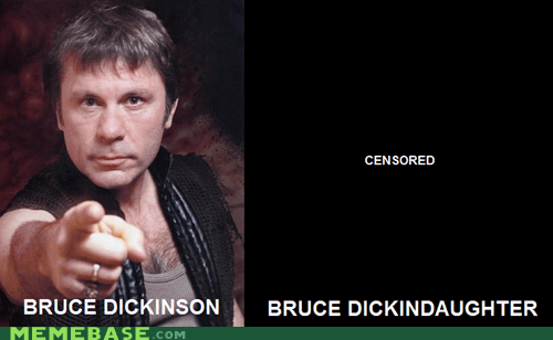 Bruce Dickinson daughter Memes puns terrible - 6175828992