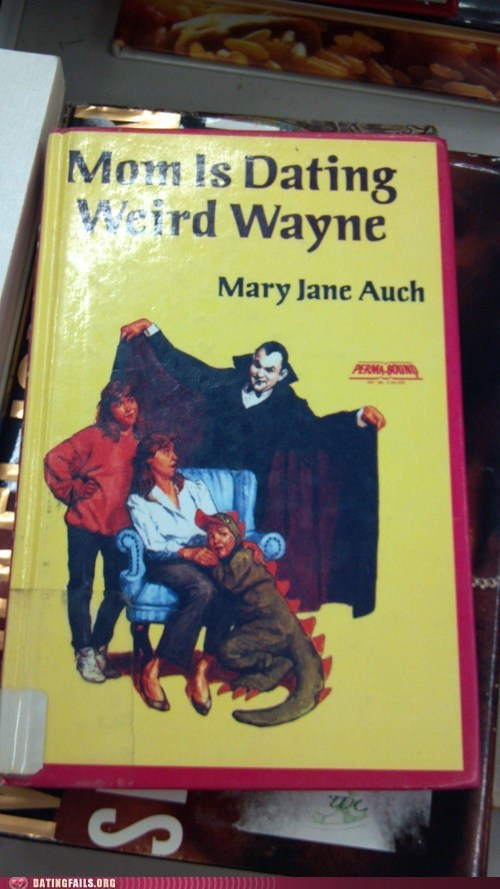 kids books,mom is dating,weird wayne