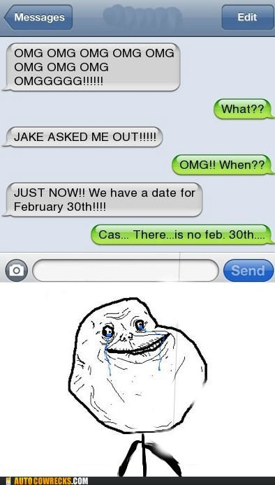 february 30th,forever alone,iPhones
