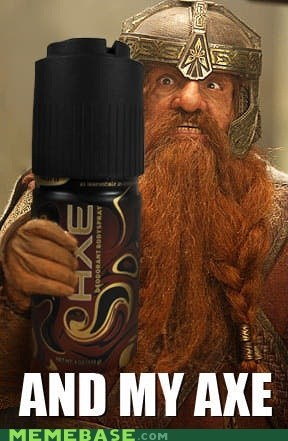 and my bow axe deodorant gimli Lord of the Rings Memes puns - 6176206848