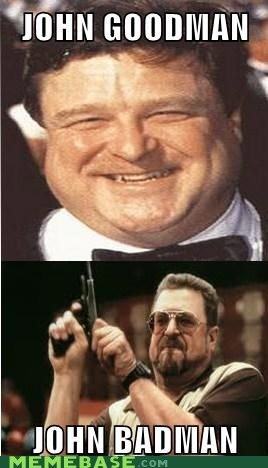 Big Lebowski,feels bad,john goodman,Memes,puns