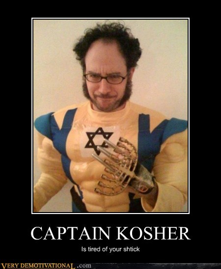 CAPTAIN KOSHER Is tired of your shtick
