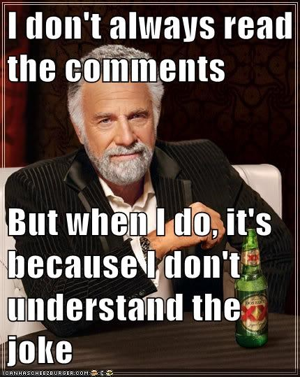 comments joke most interesting man - 6178333440