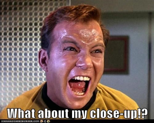 Captain Kirk,close up,conceited,Shatnerday,Star Trek,what about me,William Shatner,yelling