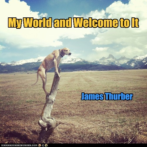 My World and Welcome to It James Thurber