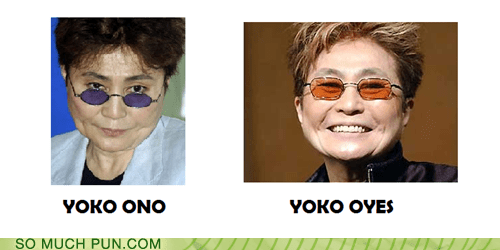 expression,face,Hall of Fame,homophone,literalism,no,o,ono,suffix,surname,yes,yoko ono