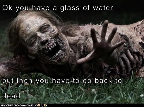 bed,dead,parenting,puns,thirsty,The Walking Dead,water,zombie