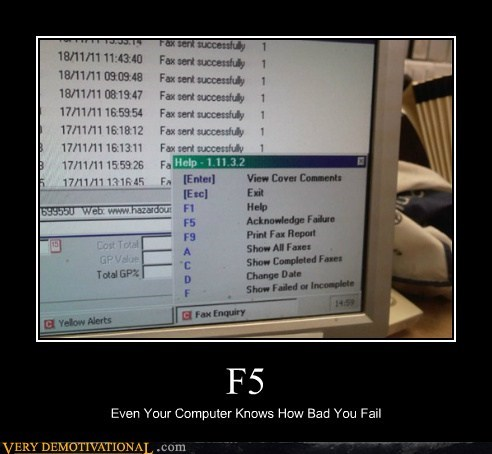 F5 Even Your Computer Knows How Bad You Fail