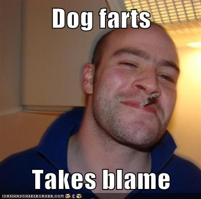 blame dogs fart Good Guy Greg - 6180492544