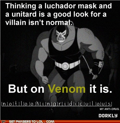 anti-drug,bane,batman,batman the animated series,luchador,normal,ridiculous,Venom