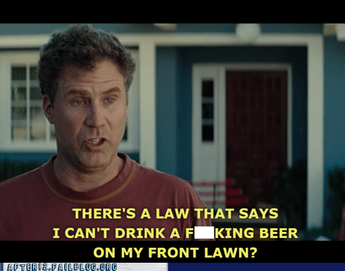 beer on the front lawn drinking laws everything must go front lawn Will Ferrell