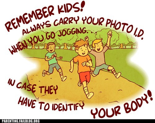 i-d,indentify your body,jogging,remember kids