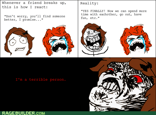 break up Rage Comics reality relationships Sad terrible person - 6181378816