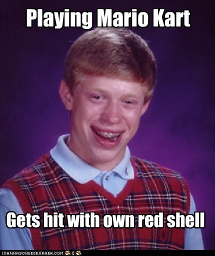 bad luck brian,Mario Kart,Memes,red shell,video games