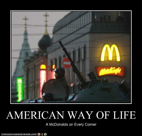 AMERICAN WAY OF LIFE A McDonalds on Every Corner