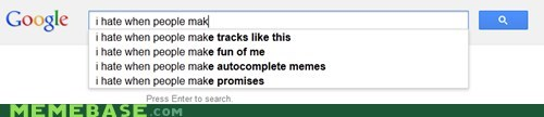 i hate when autocomplete google