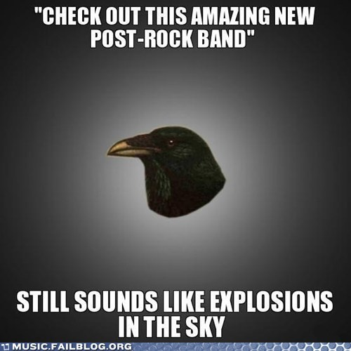 Explosions in the Sky,meme,post-rock,post-rock raven