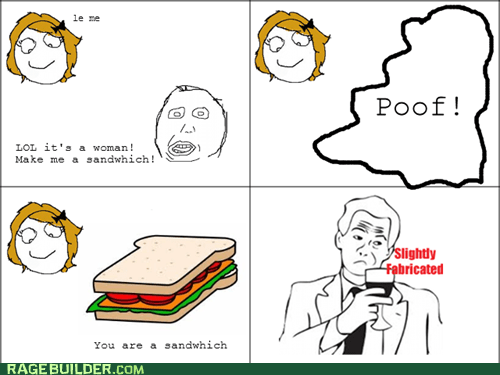 Rage Comics,sandwich,sexism,slightly fabricated
