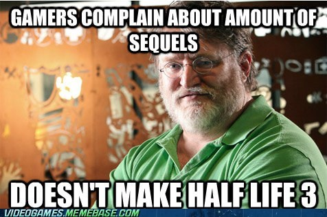 gabe newell,good guy gabe,half life,meme,sequels,valve
