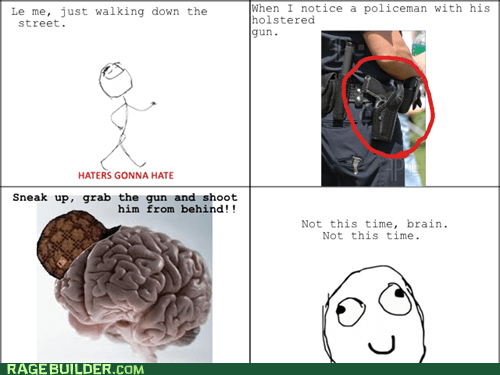 gun haters gonna hate Rage Comics scumbag brain - 6184856320
