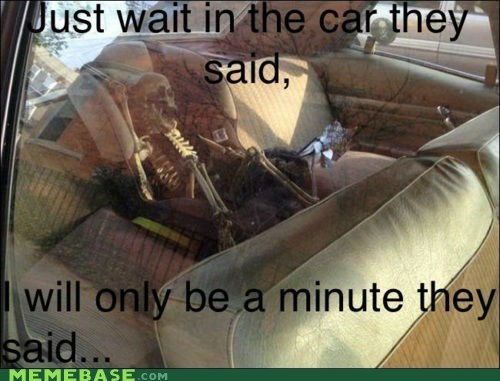 car,mom,shopping,skeleton,They Said,wait