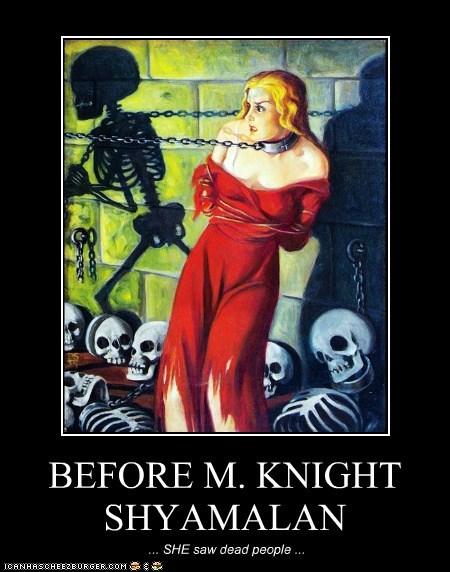 BEFORE M. KNIGHT SHYAMALAN ... SHE saw dead people ...