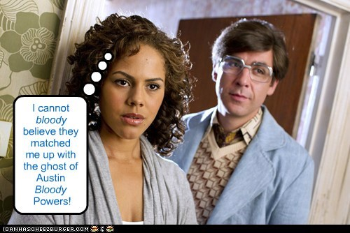 annie,austin powers,being human,bloody,dating site,ghost,lenora crichlow,match