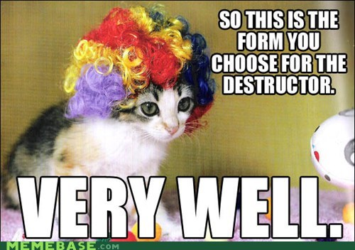 clowns,destructor,wig,Cats,very well