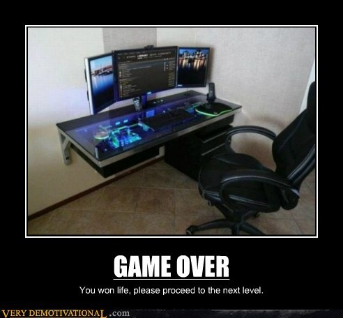 computer,expensive,game over,Pure Awesome