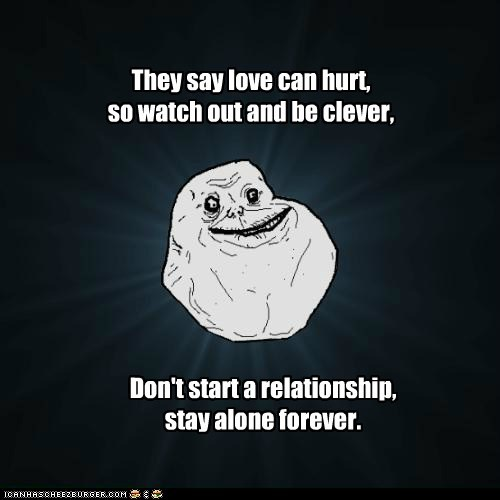 they,forever alone,poem,relationship
