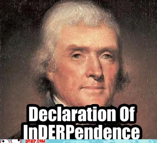declaration of independen derp founding fathers