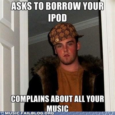 complaining ipod Scumbag Steve whining