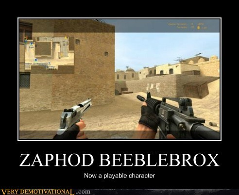 counter strik hilarious wtf zaphod beeblebrox - 6188592384