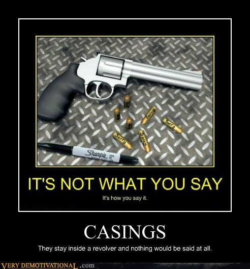 casings,hilarious,revolver,sorry,wrong