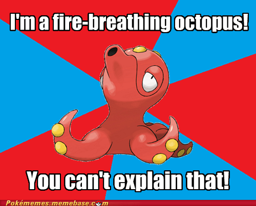 meme Memes moveset octillery octopus you-cant-explain-that - 6191193600