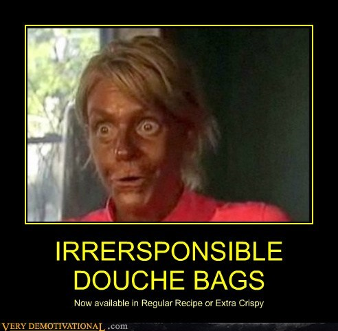 douche bags fried chicken hilarious irresponsible - 6191243264