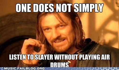air drums,Boromir,metal,one does not simply,slayer