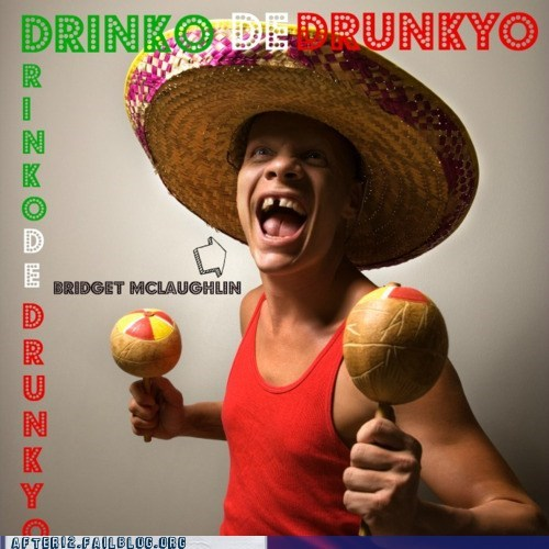 cinco de drinko cinco de mayo drinko de drunkyo