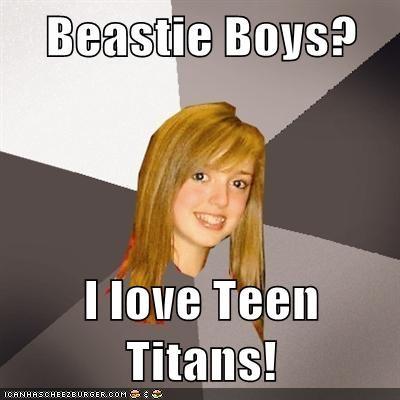 beastie boys Musically Oblivious 8th Grader rip teen titans - 6192405760